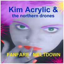 Kim Acrylic & The Northern Drones
